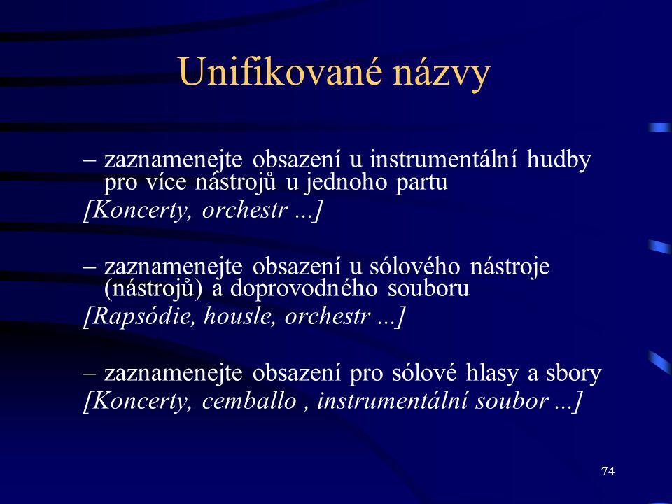 Unifikované názvy zaznamenejte obsazení u instrumentální hudby pro více nástrojů u jednoho partu. [Koncerty, orchestr ...]